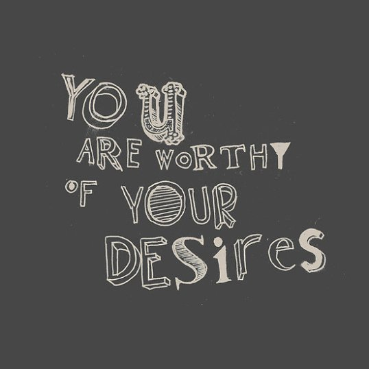 Worthy of Your Desires